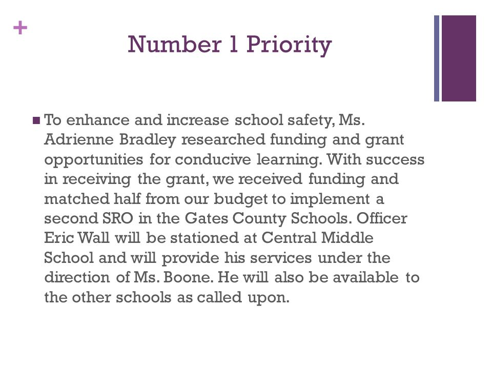 + Number 1 Priority To enhance and increase school safety, Ms.