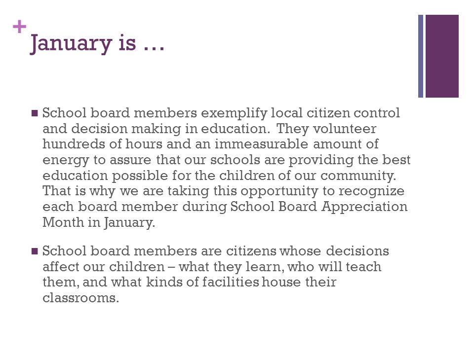 + January is … School board members exemplify local citizen control and decision making in education.
