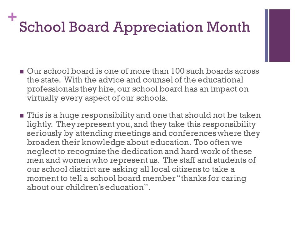 + School Board Appreciation Month Our school board is one of more than 100 such boards across the state.