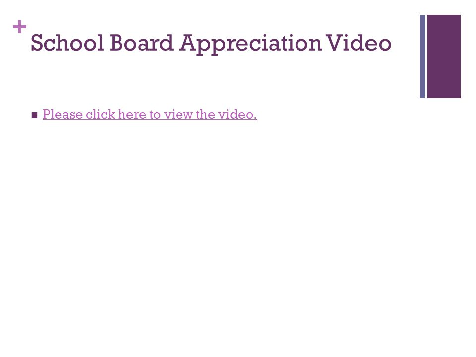 + School Board Appreciation Video Please click here to view the video.