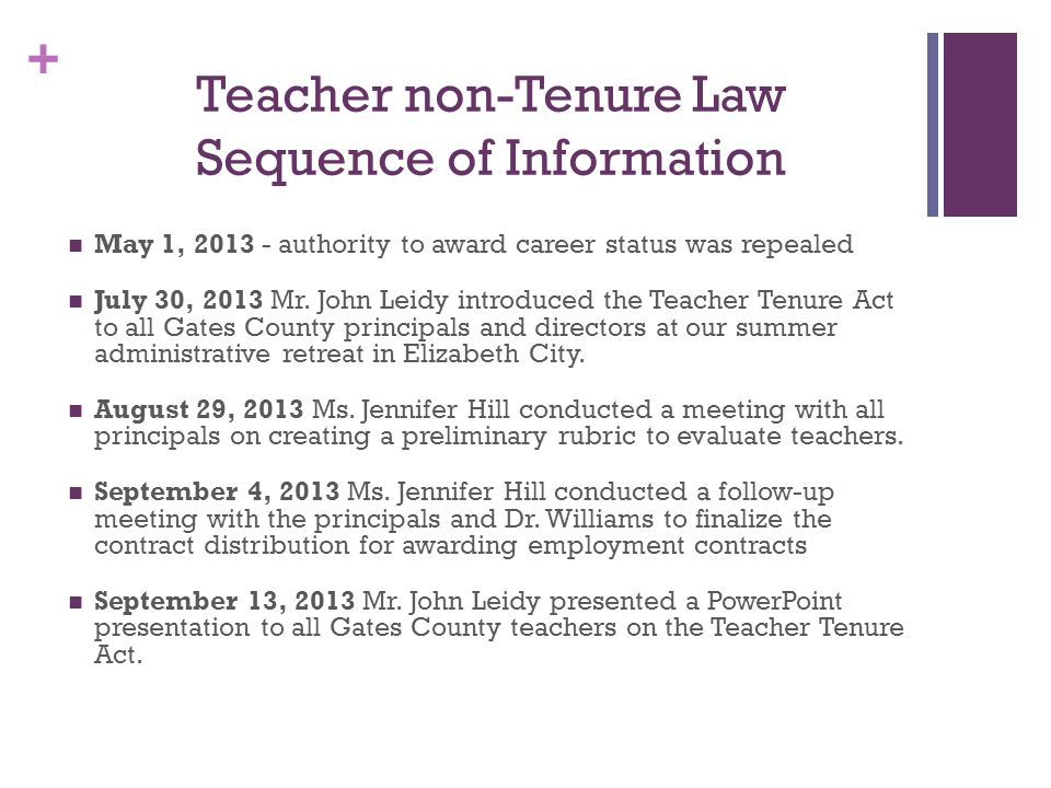 + Teacher non-Tenure Law Sequence of Information May 1, 2013 - authority to award career status was repealed July 30, 2013 Mr.