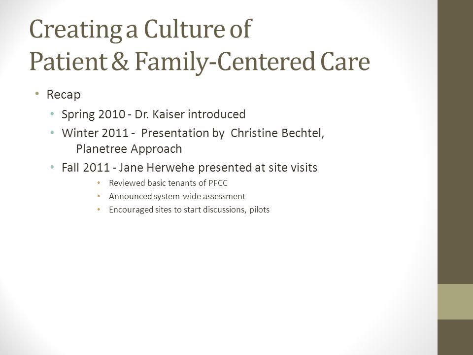 Creating a Culture of Patient & Family-Centered Care Recap Spring 2010 - Dr.