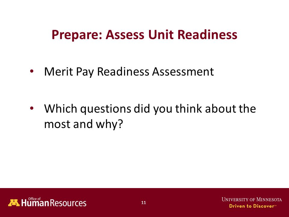 Prepare: Assess Unit Readiness Merit Pay Readiness Assessment Which questions did you think about the most and why.