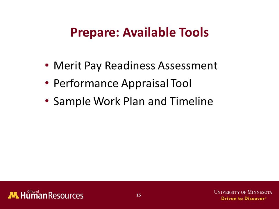 Merit Pay Readiness Assessment Performance Appraisal Tool Sample Work Plan and Timeline Prepare: Available Tools 15