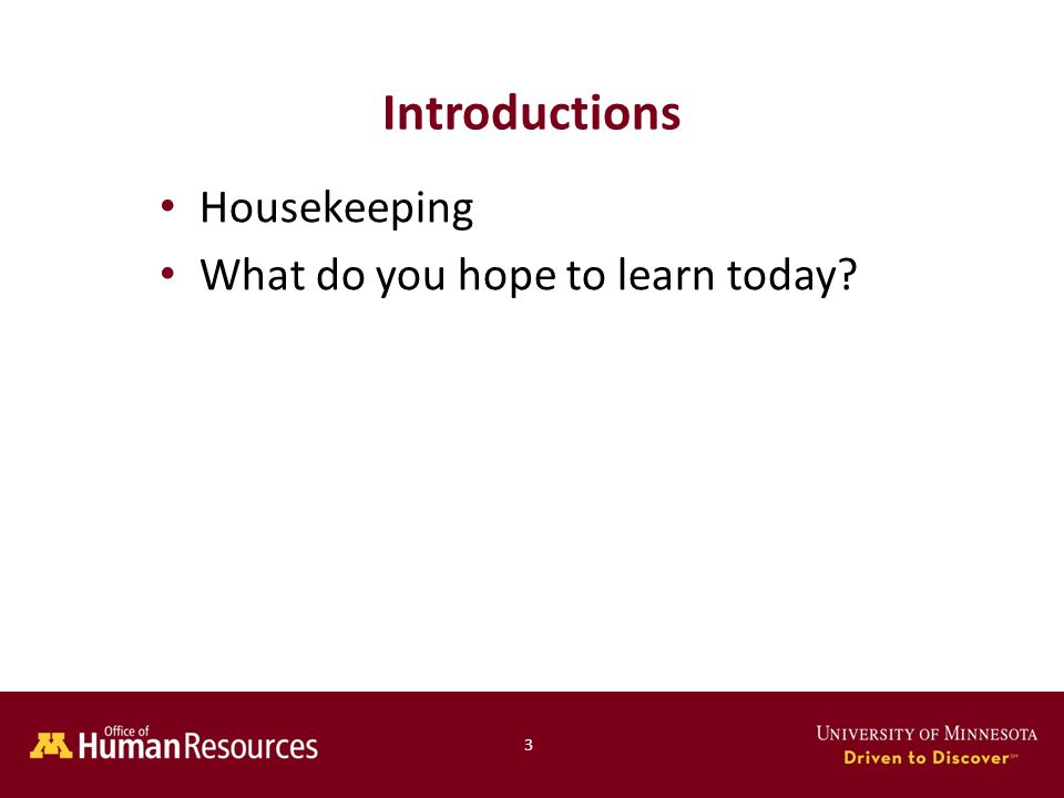 Introductions Housekeeping What do you hope to learn today 3