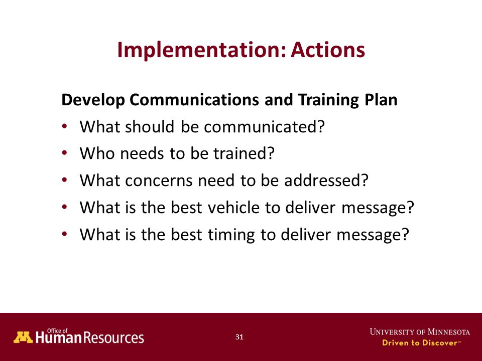 Develop Communications and Training Plan What should be communicated.