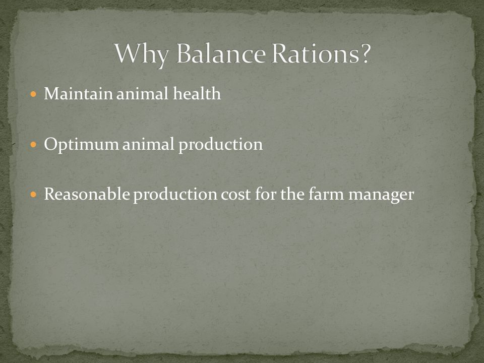 Maintain animal health Optimum animal production Reasonable production cost for the farm manager