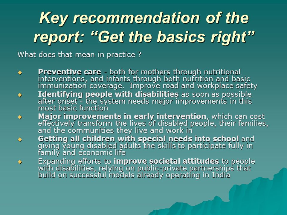 Key recommendation of the report: Get the basics right What does that mean in practice .