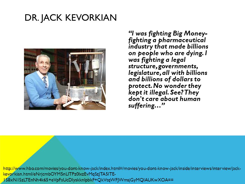 I was fighting Big Money- fighting a pharmaceutical industry that made billions on people who are dying.