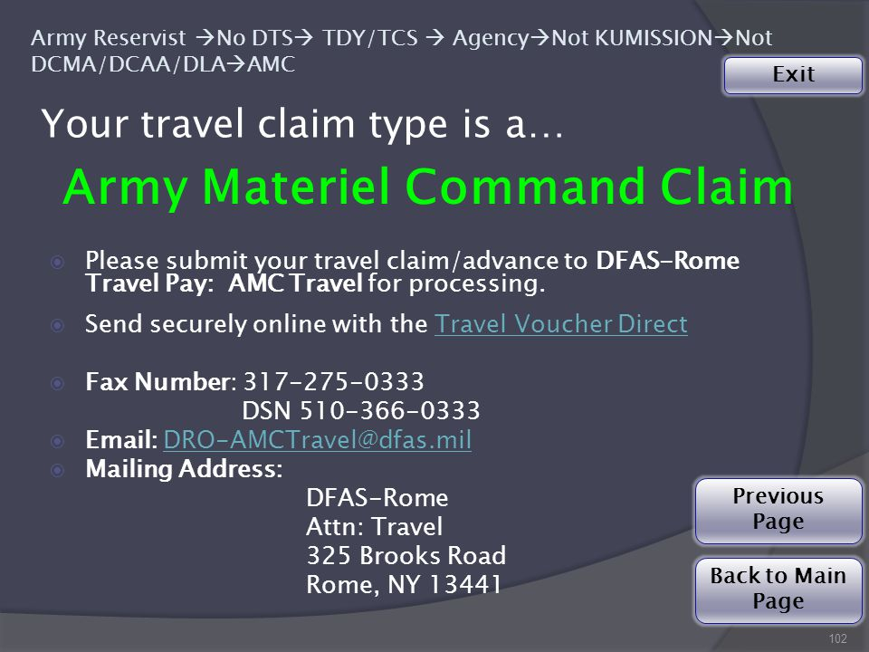 102 Army Materiel Command Claim  Please submit your travel claim/advance to DFAS-Rome Travel Pay: AMC Travel for processing.