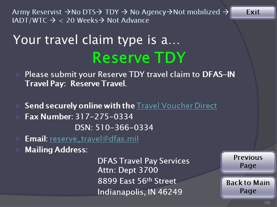 Your travel claim type is a… 158 Reserve TDY ◉Please submit your Reserve TDY travel claim to DFAS-IN Travel Pay: Reserve Travel.