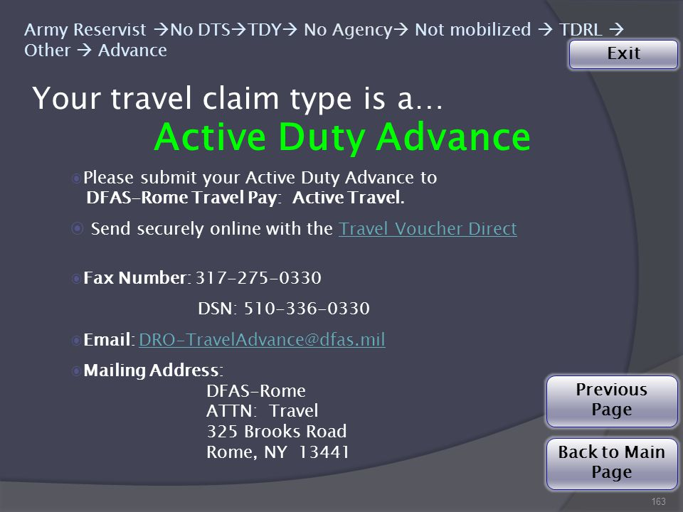 Your travel claim type is a… 163 Army Reservist  No DTS  TDY  No Agency  Not mobilized  TDRL  Other  Advance Active Duty Advance ◉Please submit your Active Duty Advance to DFAS-Rome Travel Pay: Active Travel.