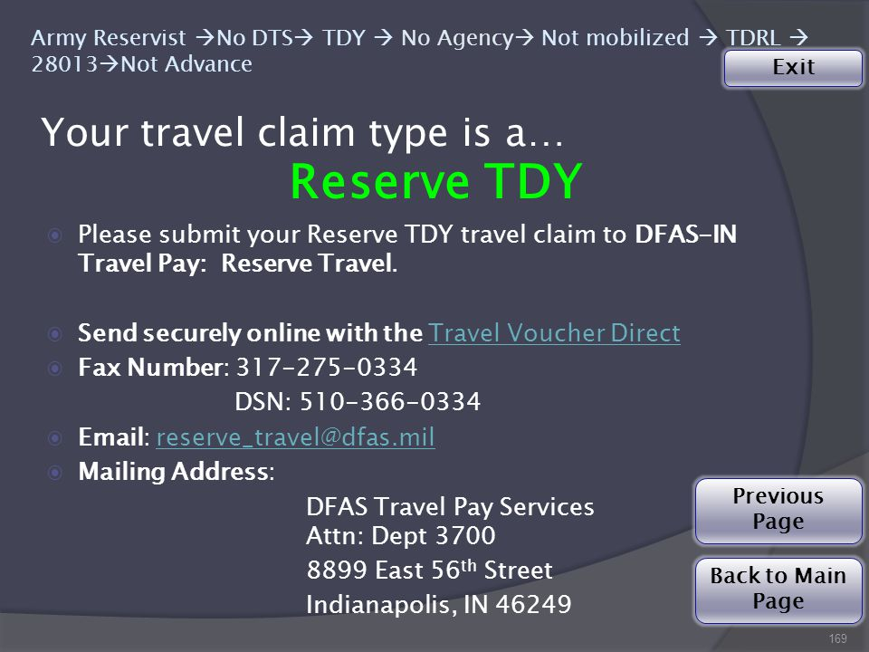 Your travel claim type is a… 169 Army Reservist  No DTS  TDY  No Agency  Not mobilized  TDRL  28013  Not Advance Reserve TDY ◉Please submit your Reserve TDY travel claim to DFAS-IN Travel Pay: Reserve Travel.