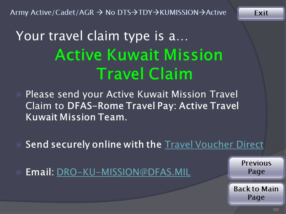 189 Your travel claim type is a… Active Kuwait Mission Travel Claim ◉Please send your Active Kuwait Mission Travel Claim to DFAS-Rome Travel Pay: Active Travel Kuwait Mission Team.
