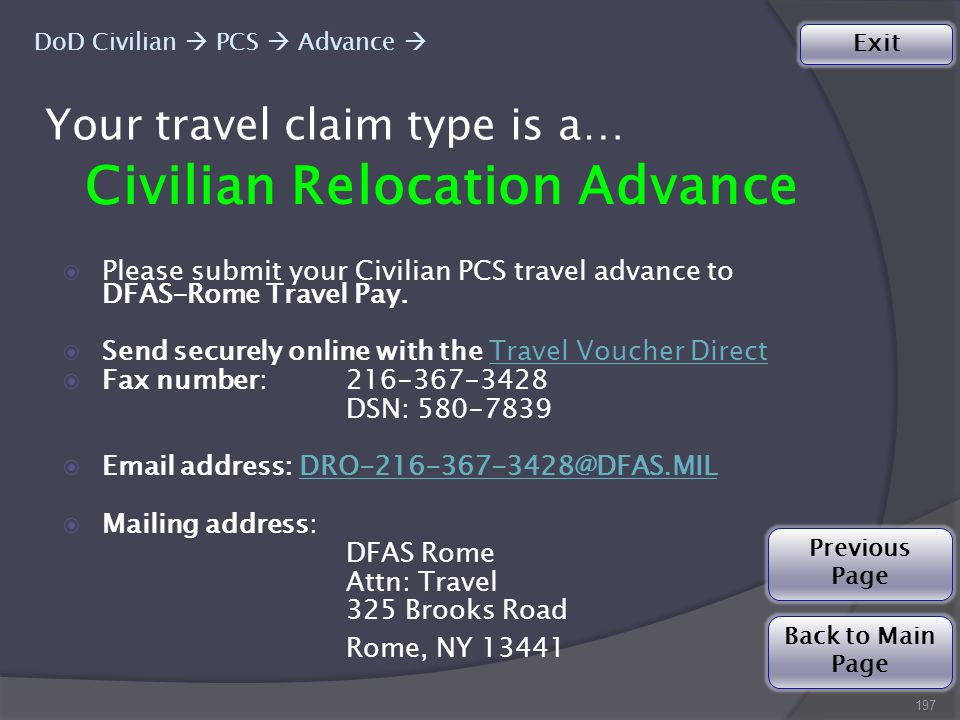 Your travel claim type is a… Civilian Relocation Advance  Please submit your Civilian PCS travel advance to DFAS-Rome Travel Pay.