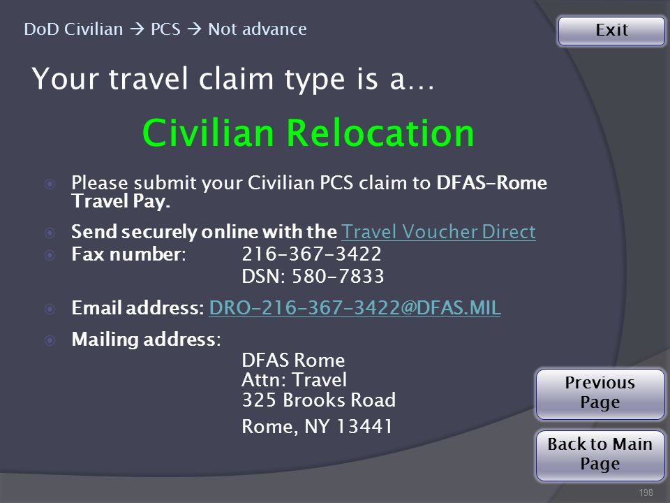Your travel claim type is a… Civilian Relocation  Please submit your Civilian PCS claim to DFAS-Rome Travel Pay.