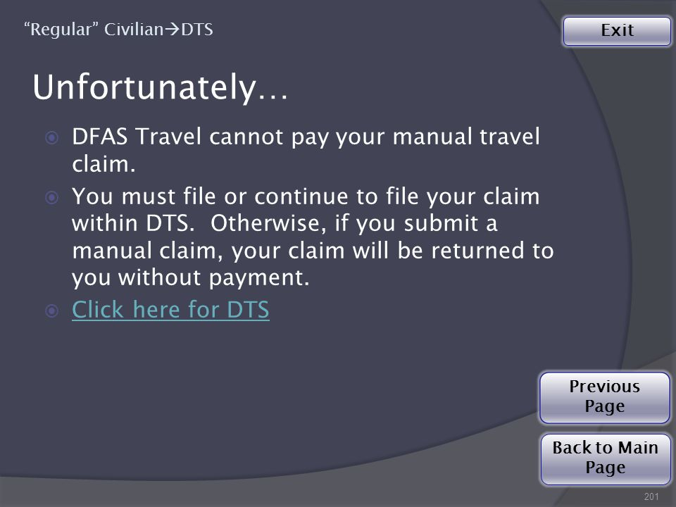 Unfortunately… 201  DFAS Travel cannot pay your manual travel claim.