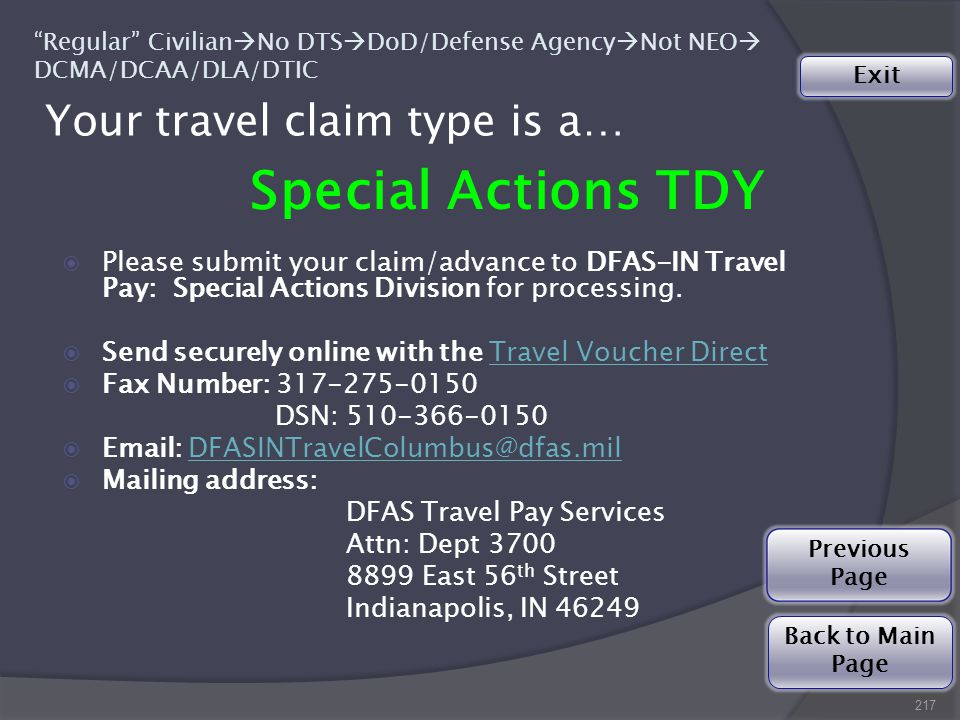 Your travel claim type is a… Special Actions TDY  Please submit your claim/advance to DFAS-IN Travel Pay: Special Actions Division for processing.