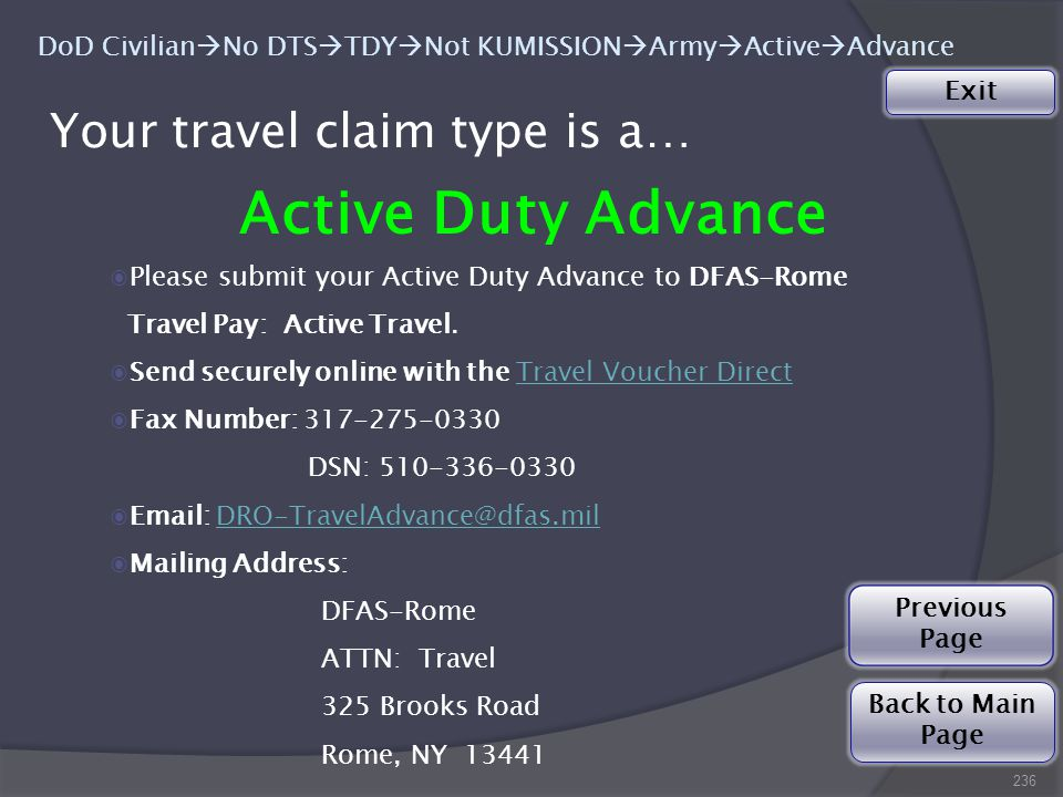 Your travel claim type is a… 236 Active Duty Advance ◉Please submit your Active Duty Advance to DFAS-Rome Travel Pay: Active Travel.