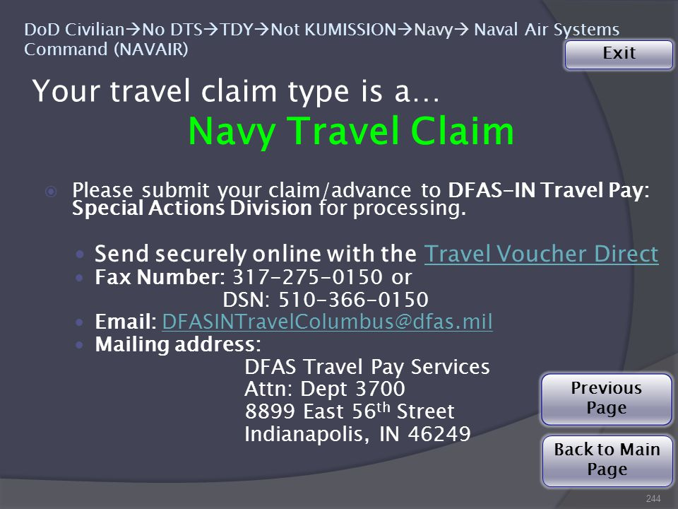 Navy Travel Claim  Please submit your claim/advance to DFAS-IN Travel Pay: Special Actions Division for processing.