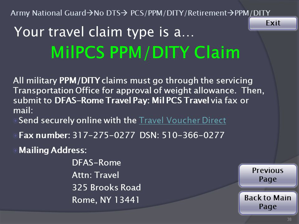 Your travel claim type is a… MilPCS PPM/DITY Claim 38 All military PPM/DITY claims must go through the servicing Transportation Office for approval of weight allowance.