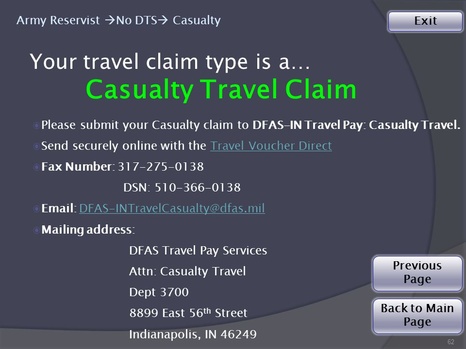 Your travel claim type is a… 62 Army Reservist  No DTS  Casualty ◉Please submit your Casualty claim to DFAS-IN Travel Pay: Casualty Travel.