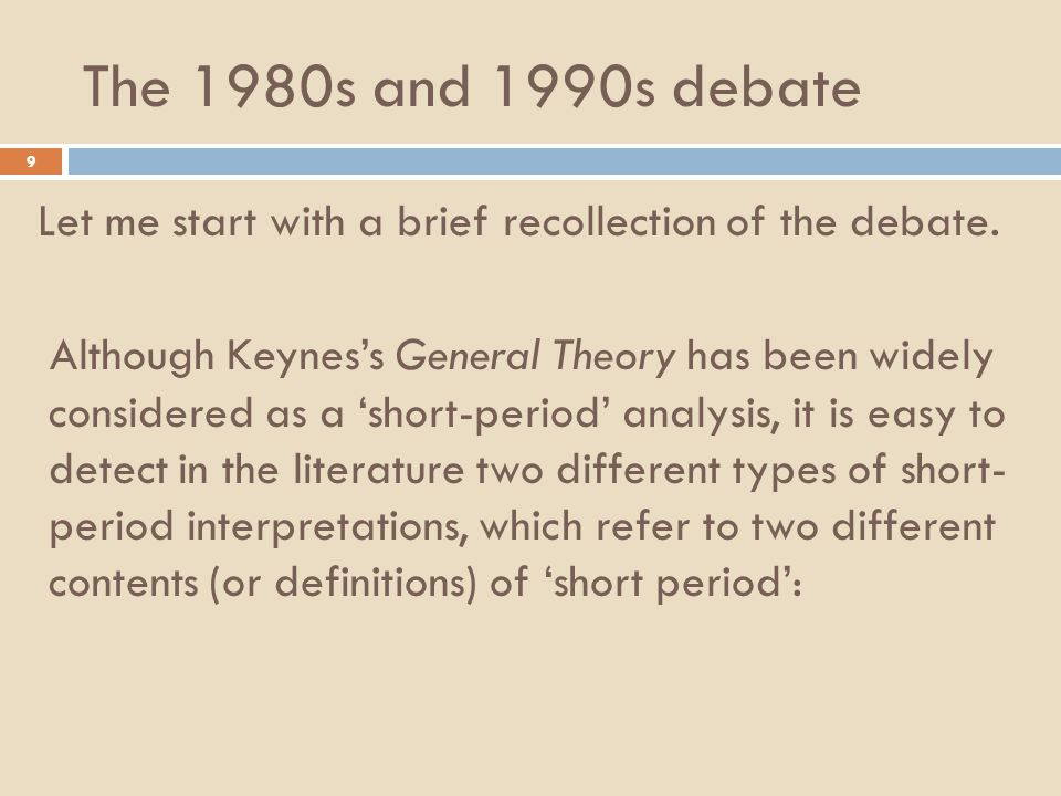 The 1980s and 1990s debate 9 Let me start with a brief recollection of the debate.