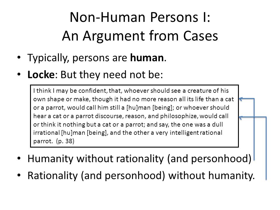 Non-Human Persons I: An Argument from Cases Typically, persons are human.