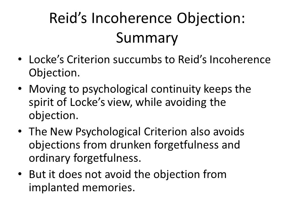 Reid's Incoherence Objection: Summary Locke's Criterion succumbs to Reid's Incoherence Objection.