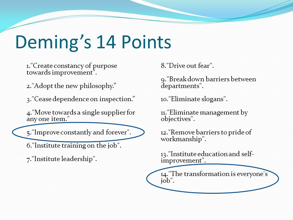 Deming's 14 Points 1. Create constancy of purpose towards improvement .