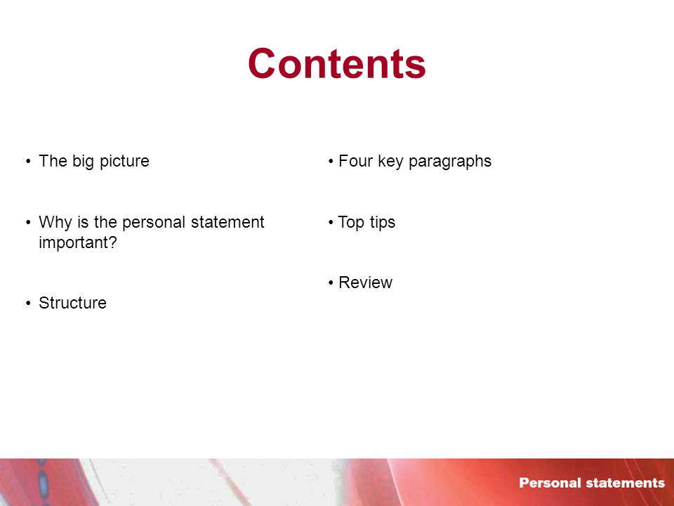 Contents The big picture Why is the personal statement important.