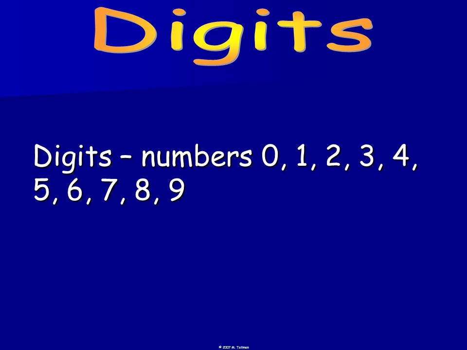 Digits – numbers 0, 1, 2, 3, 4, 5, 6, 7, 8, 9