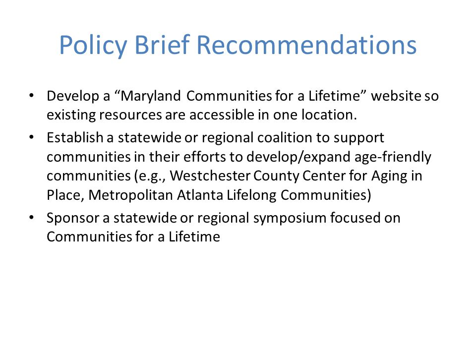 Policy Brief Recommendations Develop a Maryland Communities for a Lifetime website so existing resources are accessible in one location.