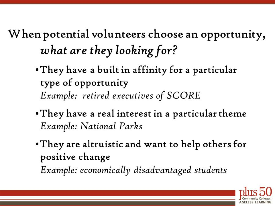 When potential volunteers choose an opportunity, what are they looking for.
