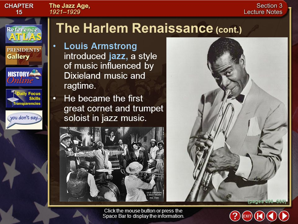 Section 3-7 Louis Armstrong introduced jazz, a style of music influenced by Dixieland music and ragtime.