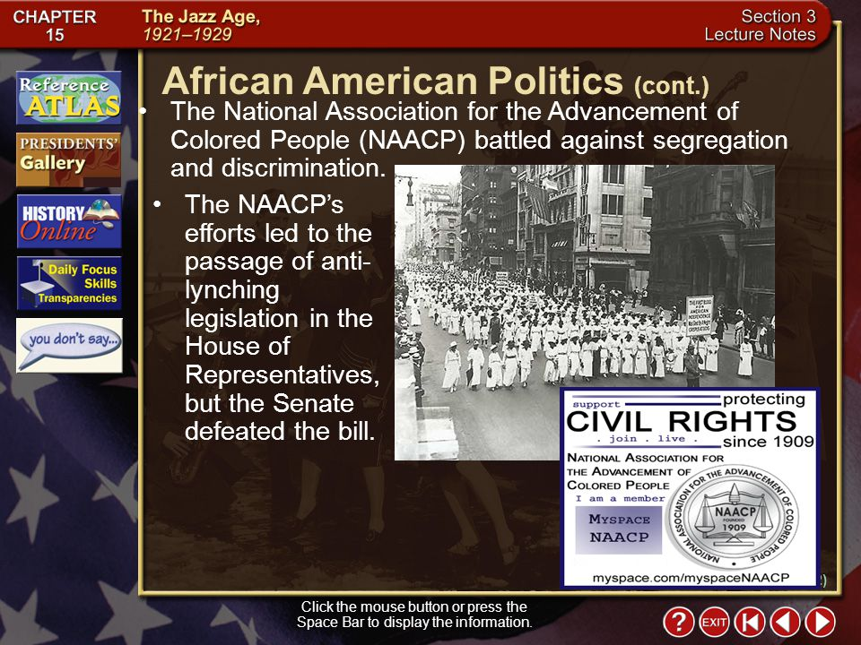 Section 3-10 The National Association for the Advancement of Colored People (NAACP) battled against segregation and discrimination.