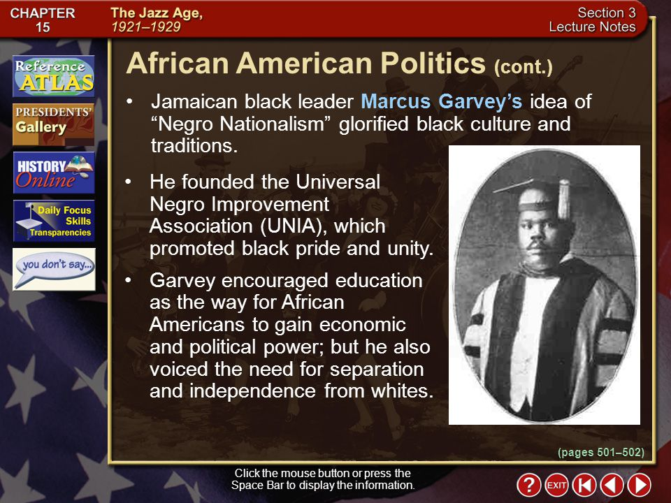 Section 3-11 Jamaican black leader Marcus Garvey's idea of Negro Nationalism glorified black culture and traditions.