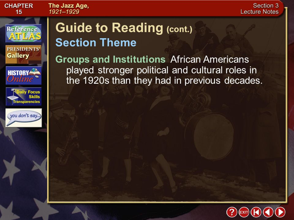 Section 3-3 Guide to Reading (cont.) Section Theme Groups and Institutions African Americans played stronger political and cultural roles in the 1920s than they had in previous decades.
