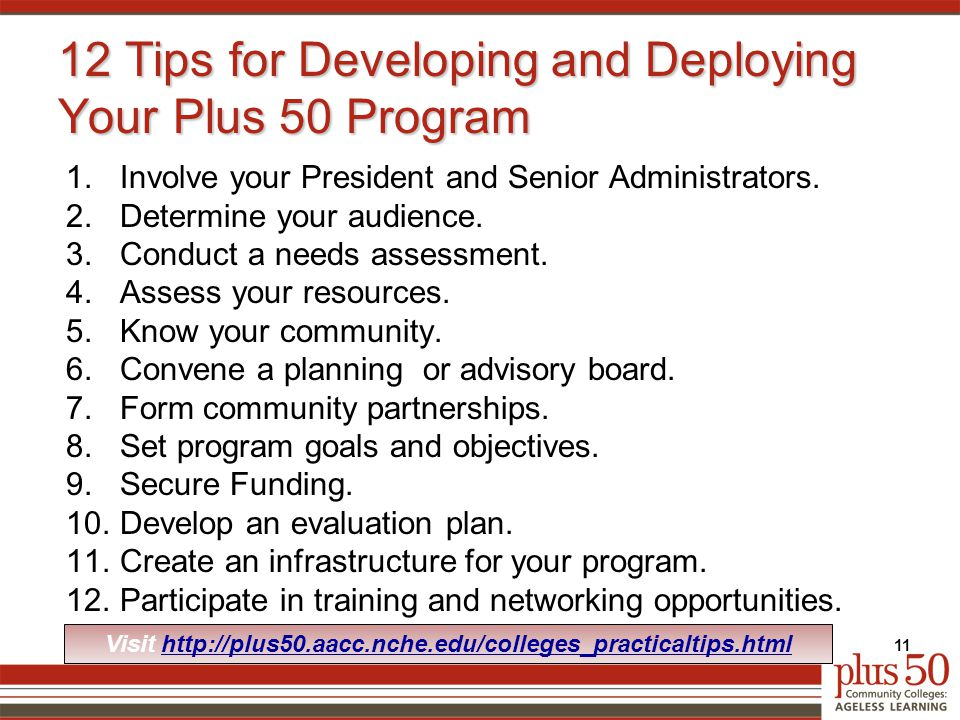 12 Tips for Developing and Deploying Your Plus 50 Program 1.Involve your President and Senior Administrators.