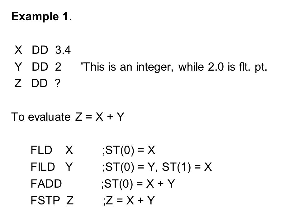 Example 1. X DD 3.4 Y DD 2 This is an integer, while 2.0 is flt.