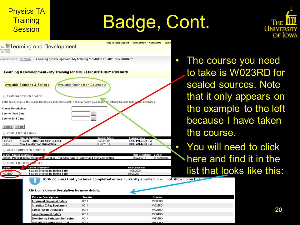 Physics TA Training Session Badge, Cont. The course you need to take is W023RD for sealed sources.