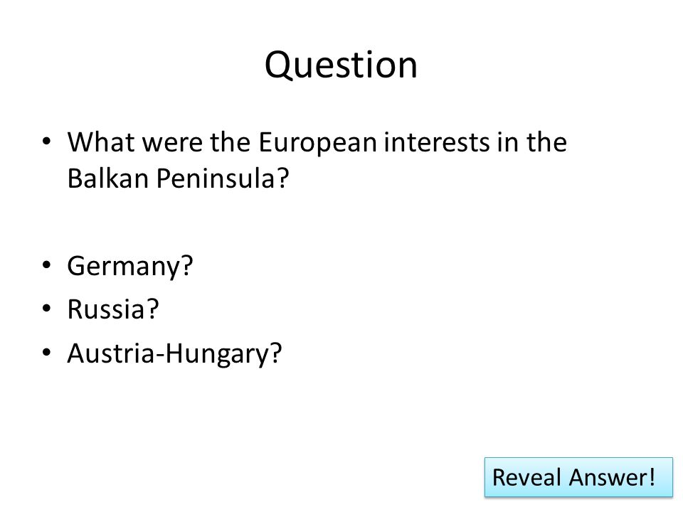 Question What were the European interests in the Balkan Peninsula.