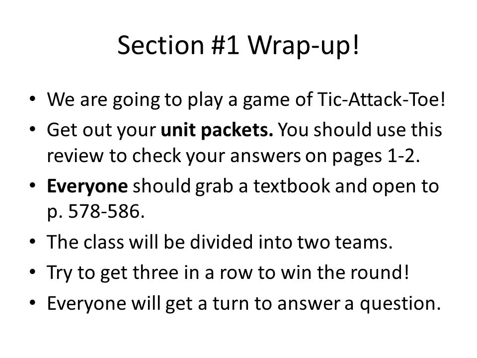Section #1 Wrap-up. We are going to play a game of Tic-Attack-Toe.