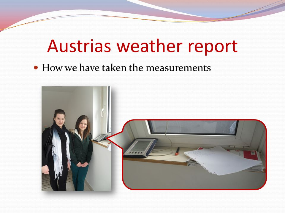 Austrias weather report How we have taken the measurements