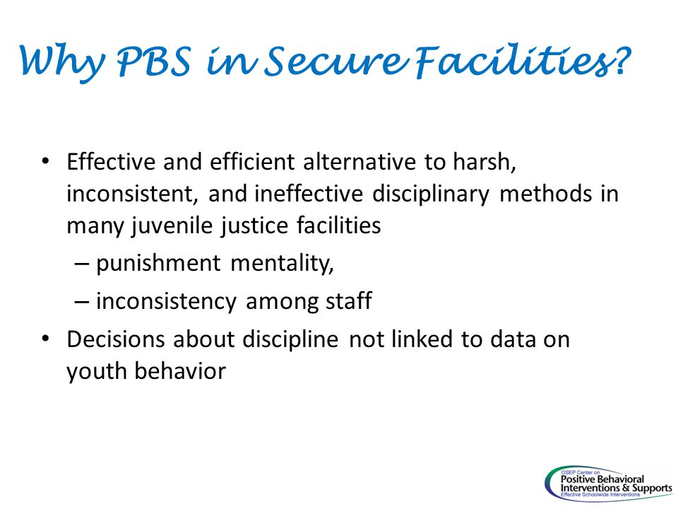 Why PBS in Secure Facilities.