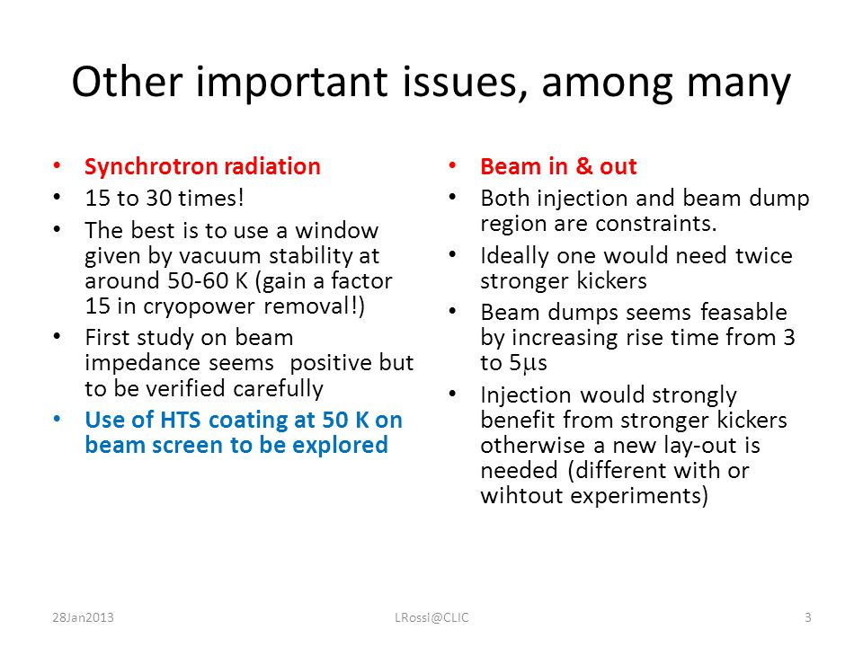 Other important issues, among many Synchrotron radiation 15 to 30 times.