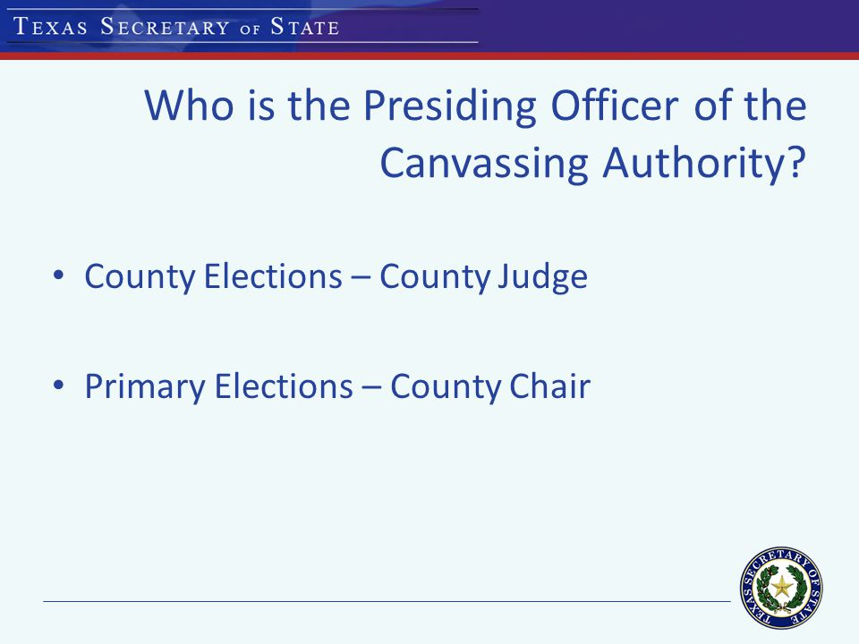 Who is the Presiding Officer of the Canvassing Authority.