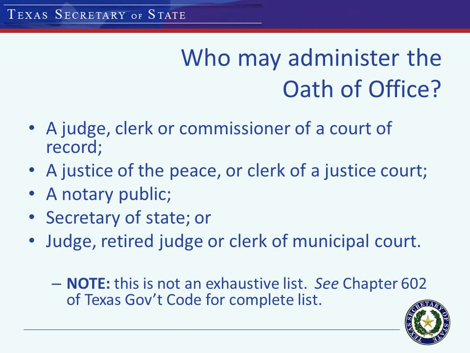 Who may administer the Oath of Office.