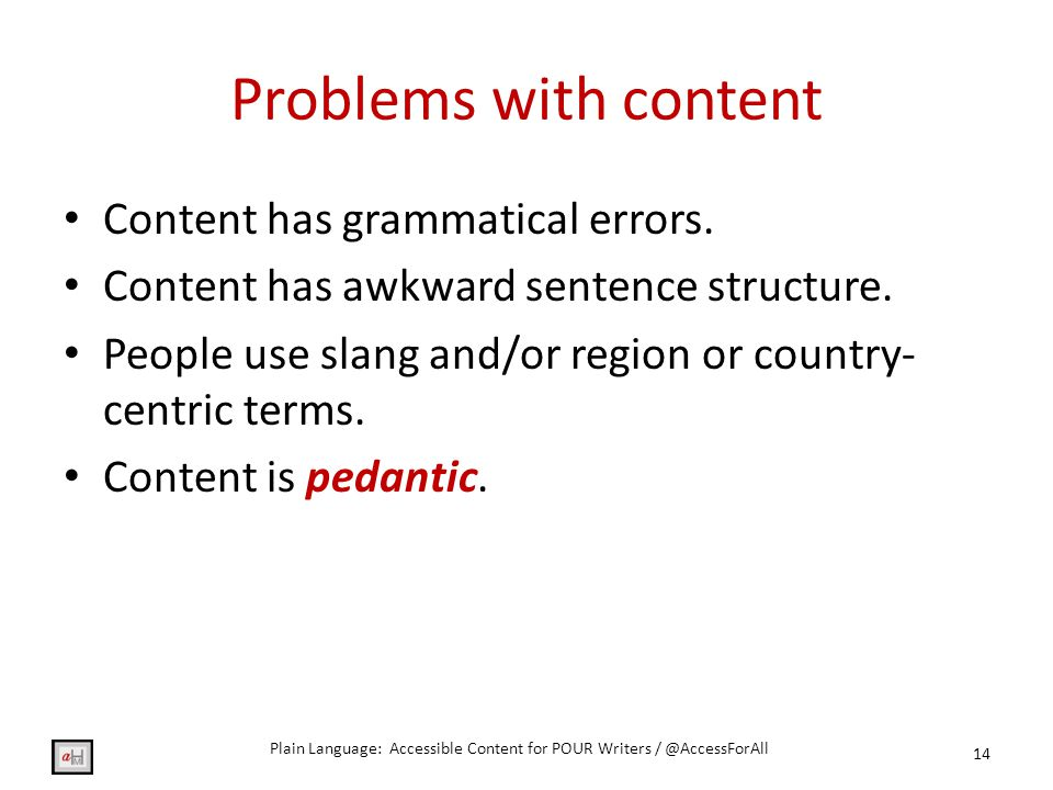 Problems with content 14 Content has grammatical errors.