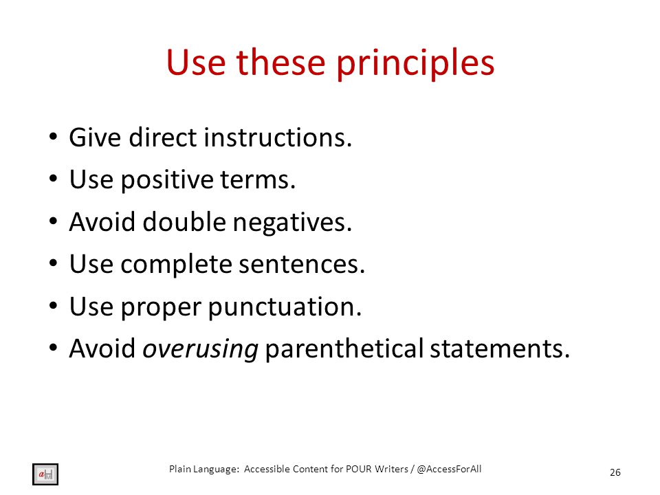 Use these principles Give direct instructions. Use positive terms.